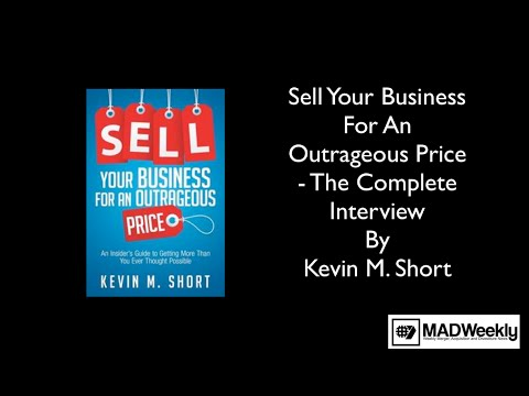 Kevin Short Sell Your Business For An Outrageous Price   The Complete Interview
