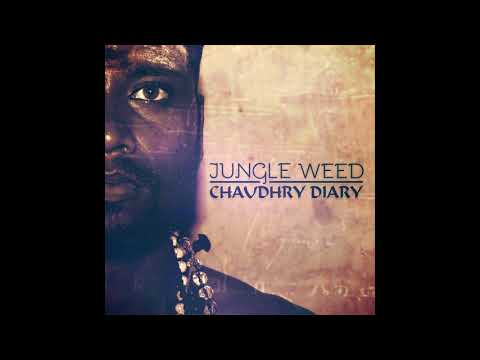 Jungle Weed - Chaudhry Diary [FULL ALBUM - ODGP199]