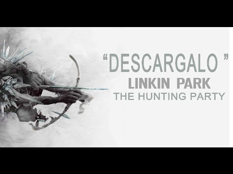 "Linkin Park The Hunting Party 2014 (Completo) ""Link De Descarga"""