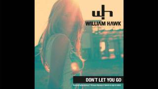 Repeat youtube video William Hawk - Don't Let You Go (Quickdrop Remix Edit)