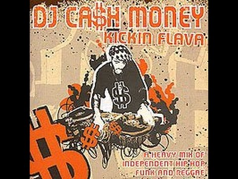 Dj Cash Money - Kickin Flava (Full Album)