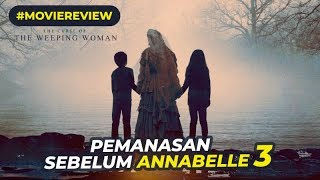 Review THE CURSE OF THE WEEPING WOMAN (2019) Indonesia - Pemanasan Sebelum Annabelle 3