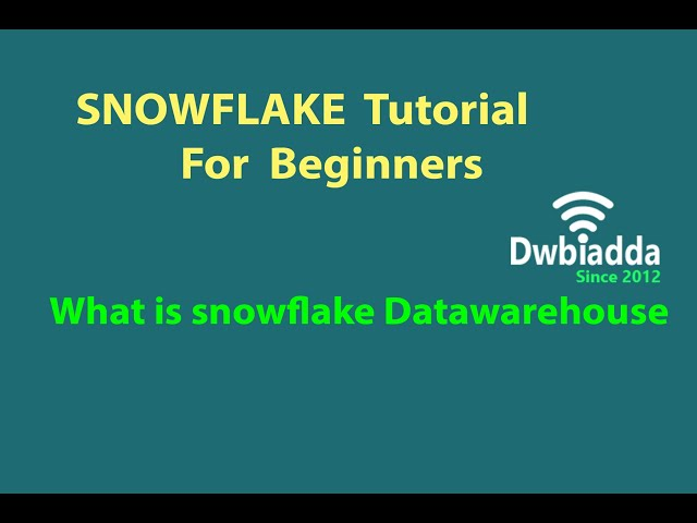 SNOWFLAKE DATA WAREHOUSE TUTORIAL