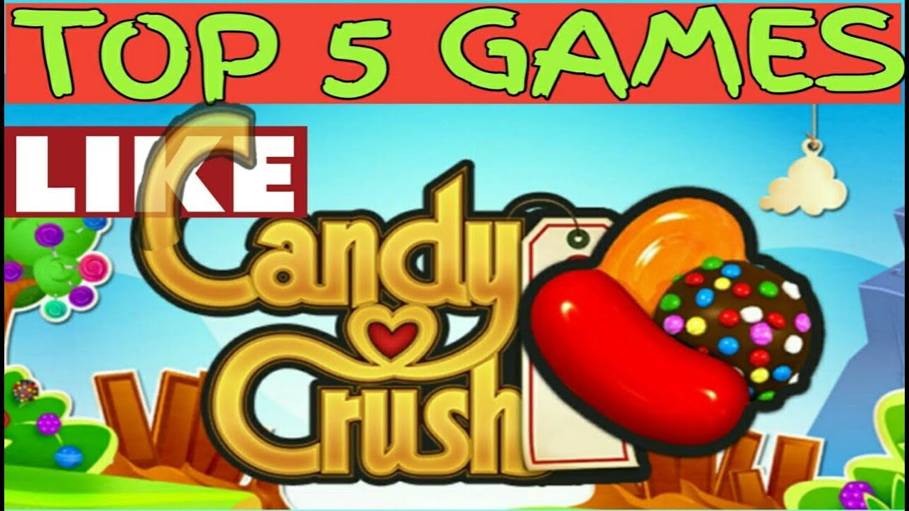 Top 5 Games Like Candy Crush 2019 Youtube