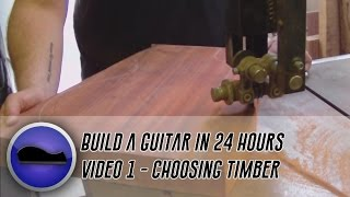 Video 1 - How To Build A Guitar | Timber Choice And Cutting The Body Out