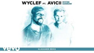 Wyclef Jean - Divine Sorrow (Klingande Remix) ft. Avicii