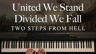 United We Stand - Divided We Fall by Two Steps From Hell (Piano)