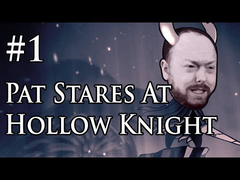 Pat Stares At Hollow Knight 2018-08-13 (Part 1)