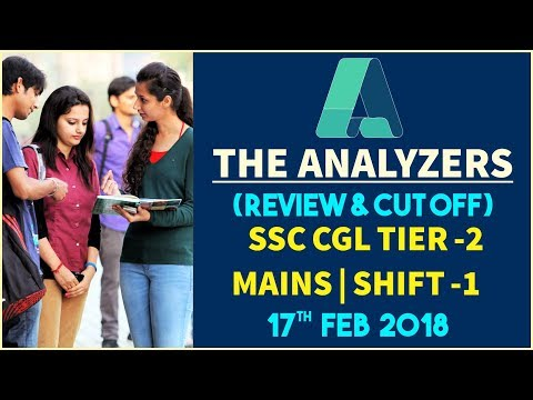 Analyzer - Exam Analysis Of  SSC CGL Tier II Mains Exam 2017-18 (Review & Cut Off)