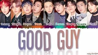SF9 (에스에프나인) - 'GOOD GUY' Lyrics [Color Coded_Han_Rom_Eng]