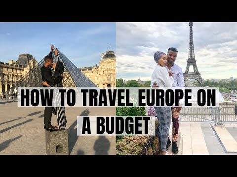 HOW TO TRAVEL TO  EUROPE ON A BUDGET!