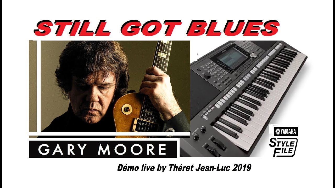 STILL GOT BLUES GARY MOORE style 2019 démo LIVE for Keyboards Yamaha