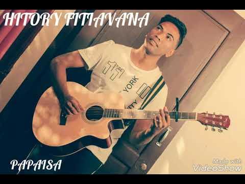 Hitory fitiavana - PAPAISA ( Rixlaine Production)