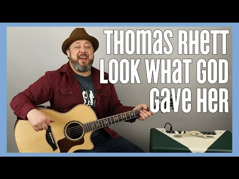 Thomas Rhett - Look What God Gave Her - Guitar Lesson