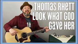 Thomas Rhett - Look What God Gave Her - Guitar Lesson Video