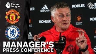 Manager's Press Conference | Manchester United v Chelsea | Ole Gunnar Solskjaer