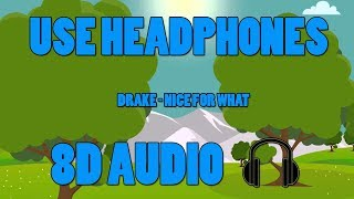 Drake - Nice For What (8D AUDIO)
