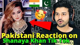 Pakistani React on Indian | Shanaya Khan TIKTOK VIDEOS | Indian TikToker | Reaction Vlogger