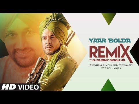 Yaar Bolda - Remix | Gitaj Bindrakhia | DJ Sunny Singh UK | Latest Punjabi Songs 2019
