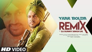 Yaar Bolda - Remix | Gitaj Bindrakhia | DJ Sunny Singh UK | Latest Punjabi Songs 2019