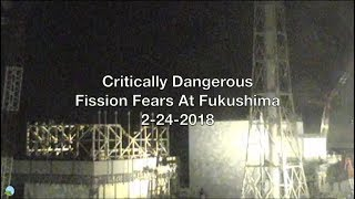 Critically Dangerous Fission Fears At Fukushima 2-24-2018 | Organic Slant