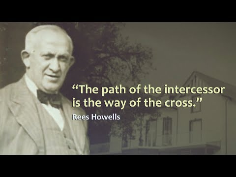 Rees Howells - Intercessor
