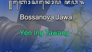 BOSSANOVA JAVA - YEN ING TAWANG