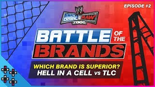 SmackDown vs. Raw 2006 - Battle of the Brands #2: HELL IN A CELL vs. TLC!