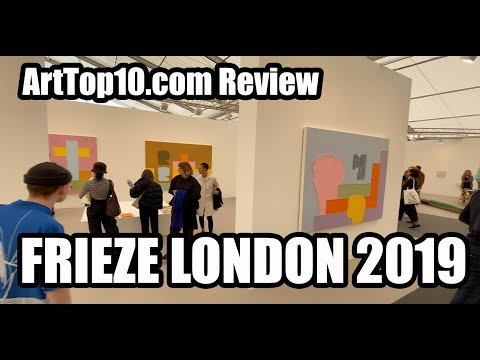 Frieze London 2019 - REVIEW By ArtTop10.com