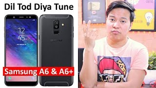 Samsung Galaxy A6 & A6 Plus - Killer Smartphone Really ? | My Opinions