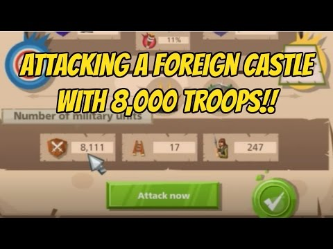 Attacking a Foreign Castle with 8,000 Troops in Goodgame Empire!