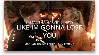 meghan trainor like im gonna lose you ft john legend cover