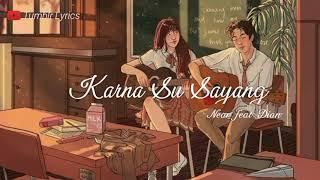 Lirik lagu KARNA SU SAYANG NEAR Feat DIAN SOROWEA by Tumblr Lyrics