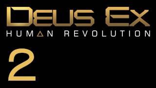 Прохождение Deus Ex: Human Revolution (с живым комментом) Ч. 2