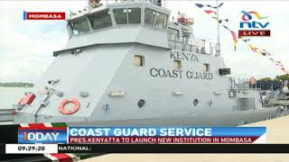 President Kenyatta to launch the Kenya Coast Guard Service in Mombasa