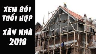 Xem tuổi xây nhà năm MẬU TUẤT 2020: Tuổi nào HỢP tuổi nào thì ĐẠI KỴ - Xem ngay