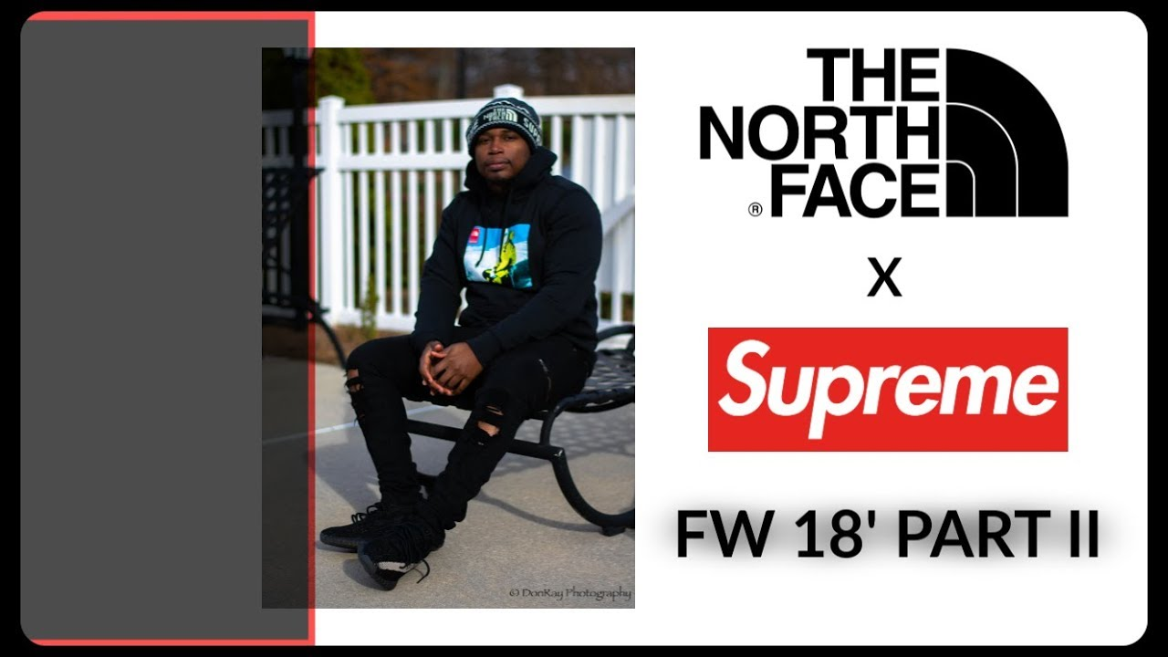 188af2272acb4 Supreme The North Face Part 2-FW 18 Week 15-Pickups and Fit - YouTube