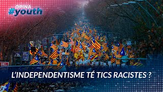 L'independentisme té tics racistes? | OPINA YOUTH 06-05-21