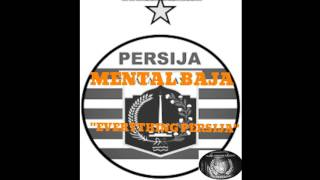 MENTAL BAJA - EVERYTHING PERSIJA