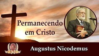 Perseverar em Cristo-01/04-Augustus Nicodemus