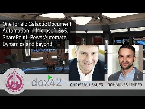 GalacticSummit Christian Bauer & Johannes Linder- Galactic Document Automation In Microsoft 365...