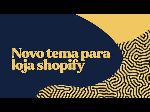 Novo tema para loja shopify/Por deisy osório