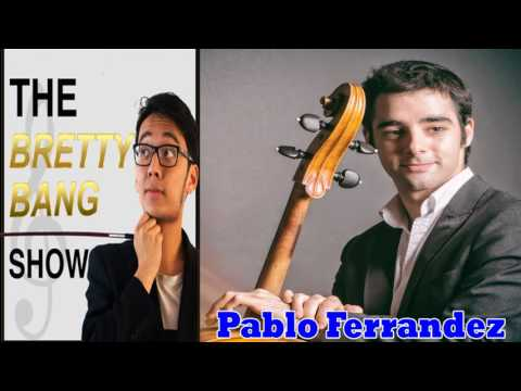Bretty Bang Show- #15 Pablo Ferrandez on practice routines and what it is like to play a Stradivari
