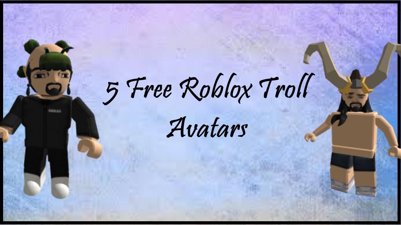 5 Free Roblox Troll Avatars Youtube