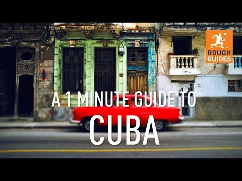 A 1 minute guide to Cuba
