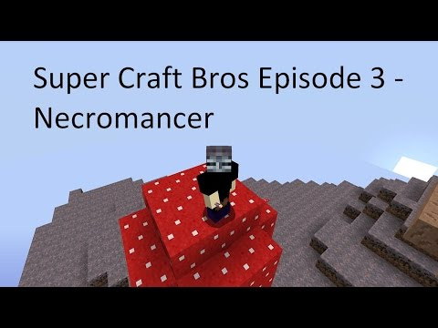 Super Craft Bros Episode 3 - Necromancer