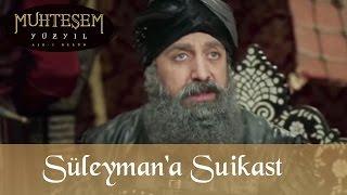 Süleyman'a Suikast Yapılıyor - Muhteşem Yüzyıl 119.bölüm