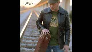 LATELY by Shawn Mullins YouTube Videos