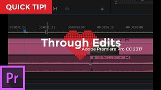 Through Edits Explained | Adobe Premiere Pro CC 2017