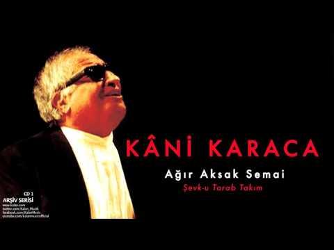 Kâni Karaca - Ağır Aksak Semai Şevk-u Tarab Takım [ Arşiv Serisi © 1999 Kalan Müzik ]